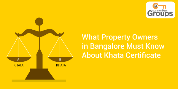 What property owners in bangalore must know about khata certificate if you own a property in bangalore along with the many other technical property jargons you mightve heard the term khata transfer as well yadclub Choice Image